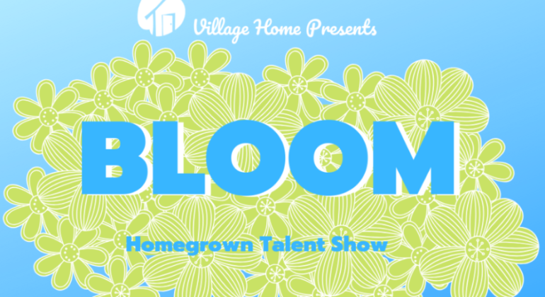 Bloom Homegrown Talent Show