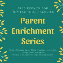Parent Enrichment Series: Events for Homeschool Families